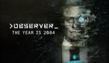 Kyberpunkový horor Observer vyjde v auguste